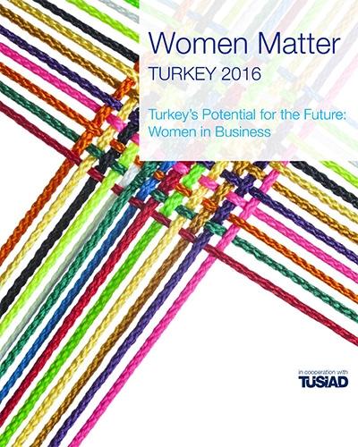 Women Matter Turkey 2016 Report - Turkey's Potential for the Future: Women in Business
