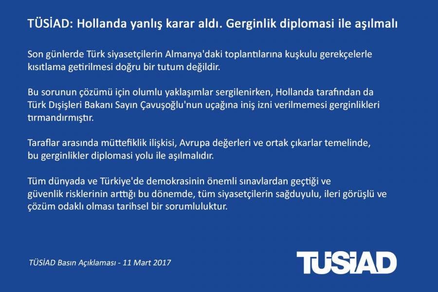 TÜSİAD: Hollanda yanlış karar aldı. Gerginlik diplomasi ile aşılmalı
