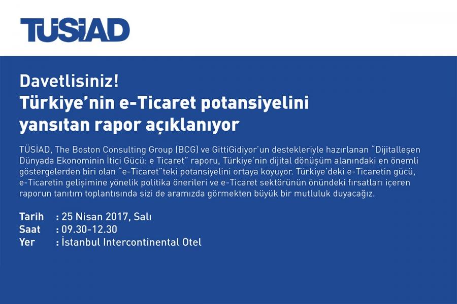 Türkiye'nin e-Ticaret Potansiyelini Yansıtan Rapor Açıklanıyor
